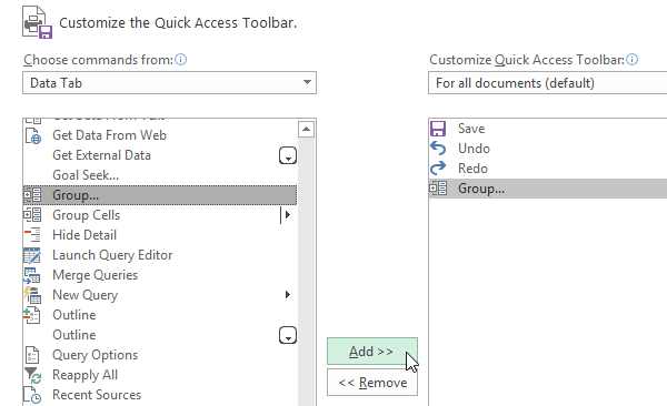 Choose Data Tab, and then add the Group into Customize Quick Access Toolbar